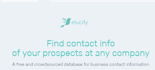 elucify is a free crowdsourced database for business contact information its a service that helps you search for email contact addresses of companies